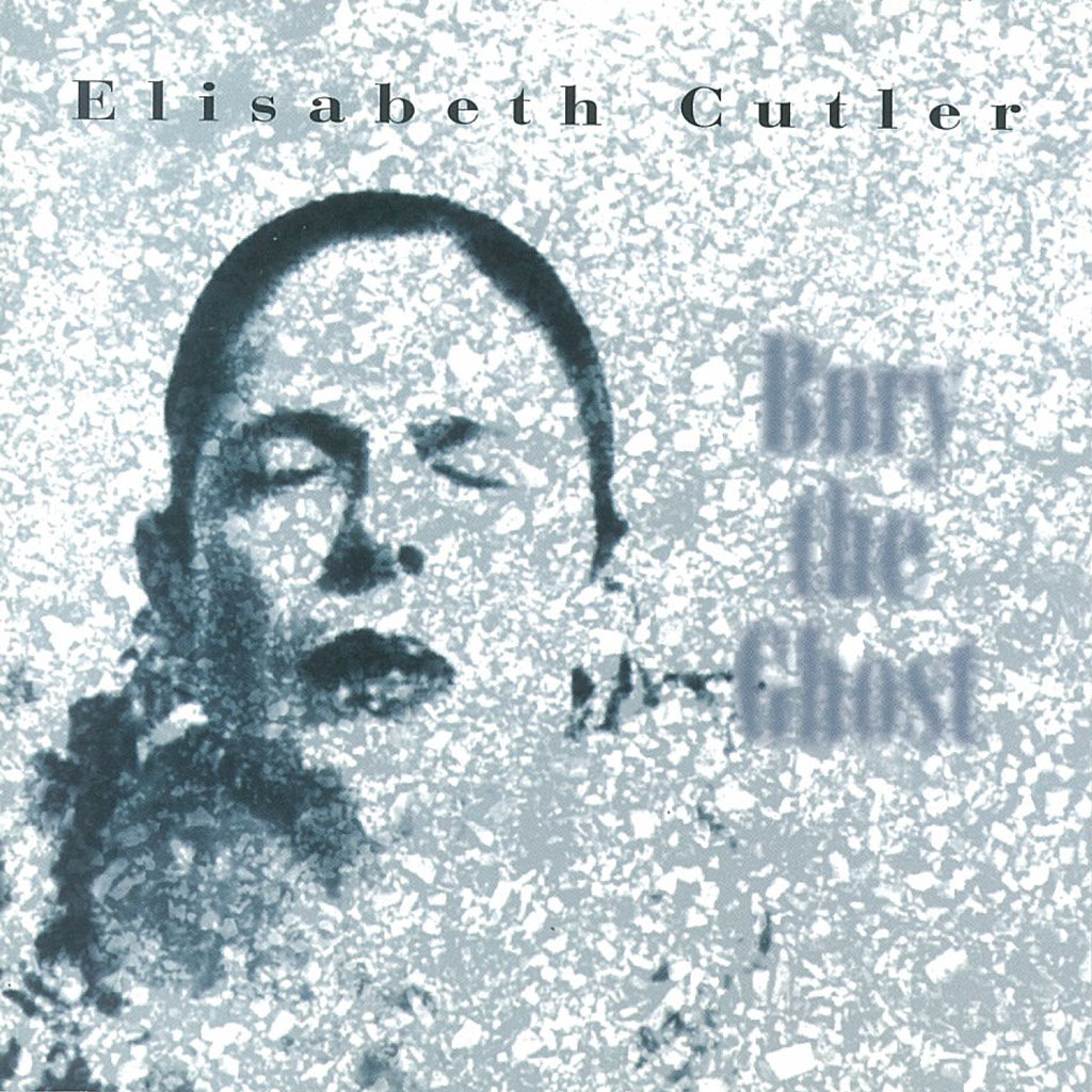 Bury the Ghost - Elisabeth Cutler cd cover